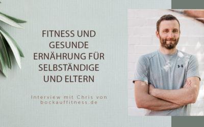 Fitness für Eltern – Interview mit Chris von Bockauffitness