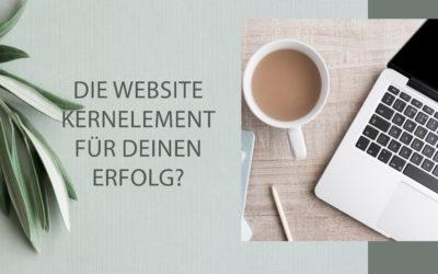 Die Website: Kernelement für deinen Erfolg?