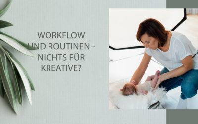 Workflow und Routinen – nichts für Kreative?