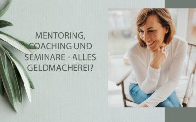 Mentoring, Coaching, Seminare & Co. – alles Geldmacherei?
