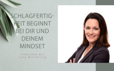 Schlagfertigkeits Expertin Jana Winterling: Es beginnt bei dir und deinem Mindset
