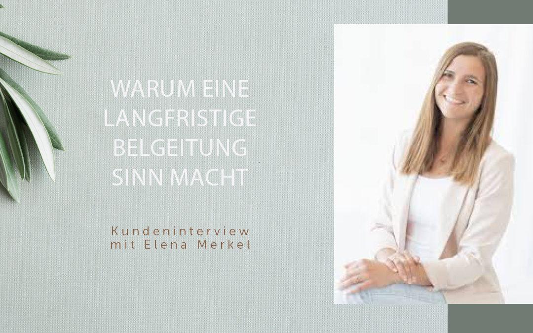 Warum eine längerfristige Begleitung Sinn macht – Kundeninterview mit Elena