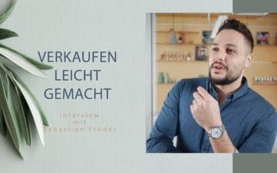 Interview: Verkaufen leicht gemacht mit Sebastian Fröder