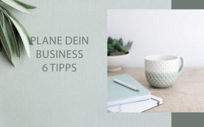Plane dein Business: 6 Tipps