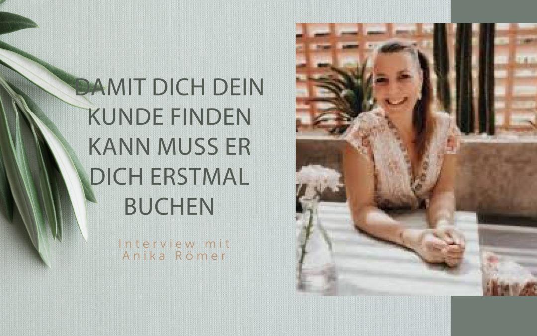 Damit dich dein Kunde bucht muss er dich erstmal finden – Interview mit Anika Römer